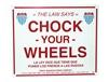 """CHOCK YOUR WHEELS"" SIGN"